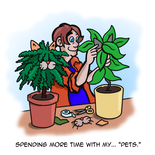 Spending time with my pets wpmorse stir crazy plants comic cartoon coronavirus humor